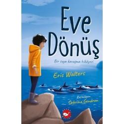 Eve Dönüş - Eric Walters -...